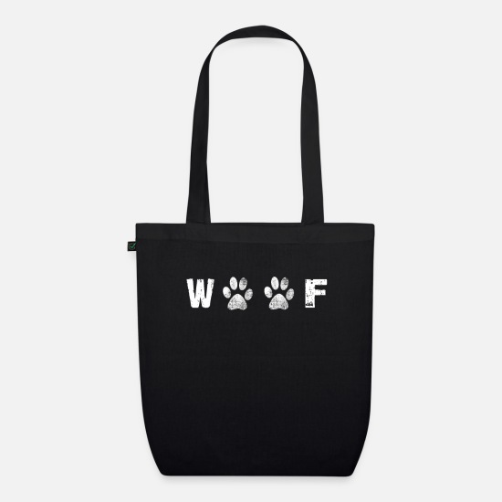 Love Bags & Backpacks - Woof Dog Lover Statement design Gift - Organic Tote Bag black