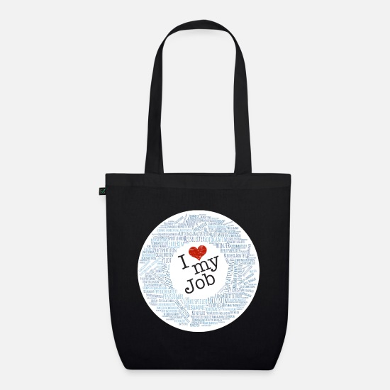 Love Bags & Backpacks - I ❤ my job with dream jobs - Organic Tote Bag black