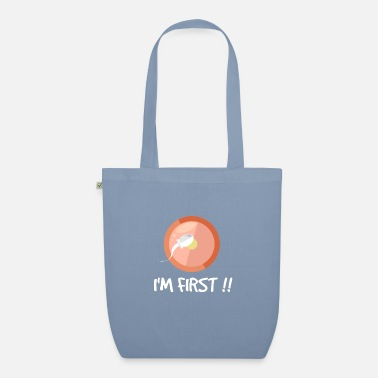 First First I am first in first - Organic Tote Bag