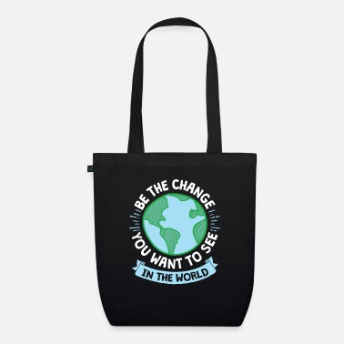 Change Be the Change - Cool Earth Day Design - Organic Tote Bag