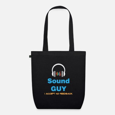 Funny Feedback Tshirt Designs Sound Guy - Organic Tote Bag