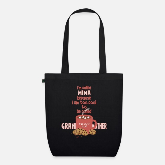 Mima Apparel Bags & Backpacks - Mima - I'm called Mima because I am too cool to be - Organic Tote Bag black