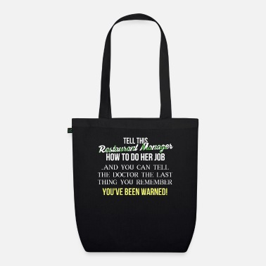 Restaurant Restaurant Manager - Tell this Restaurant Manager - Organic Tote Bag
