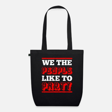 Party We like to party - party shirt - Organic Tote Bag