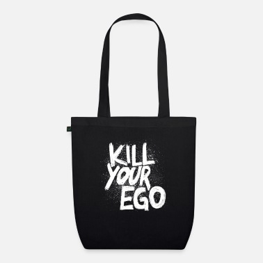 Ego Kill your ego - Organic Tote Bag