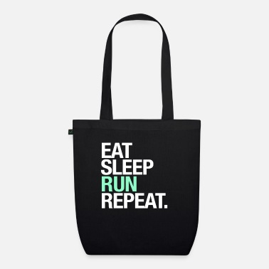 For Runners: Eat, Sleep, Run, Repeat - Organic Tote Bag