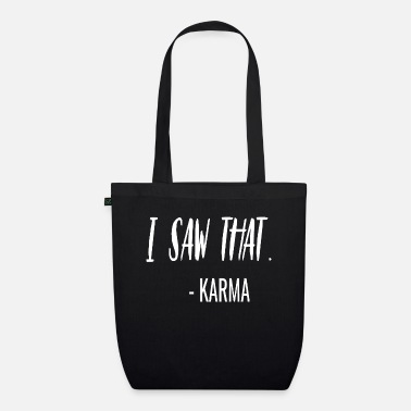 Saying funny sayings saying karma sarcasm - Organic Tote Bag
