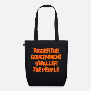 Government Bigger the government - Organic Tote Bag