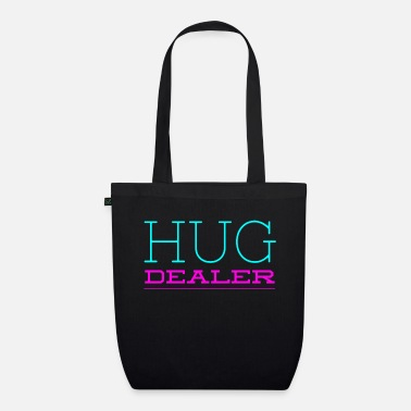 Funny Hug Dealer, Drug Dealer Joke Saying - Organic Tote Bag
