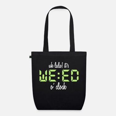Uh lala! It's weed o'Clock - Organic Tote Bag