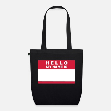 Hello My Name Is Hello my name is - Organic Tote Bag