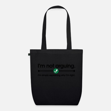 Argue Not Arguing - Organic Tote Bag