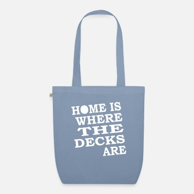 House Home is where the decks are Music Club House DJ - Organic Tote Bag