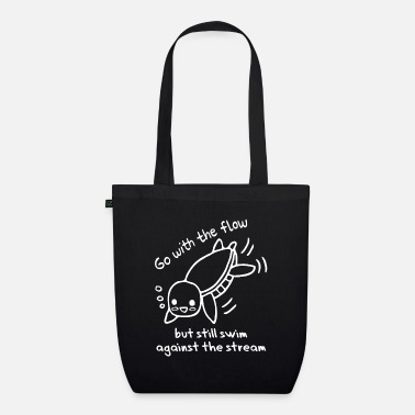Against The Flow Swim with the flow - swim against the current - Organic Tote Bag