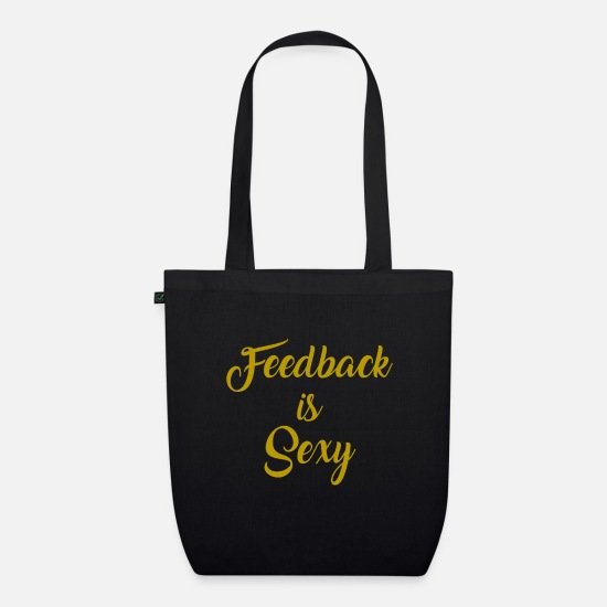 No Bags & Backpacks - Funny Feedback Tshirt Designs Feedback is Sexy - Organic Tote Bag black