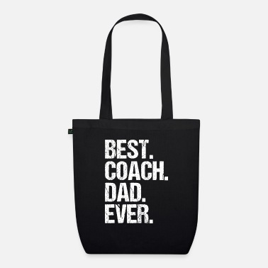Best Best Coach Dad Ever - Organic Tote Bag