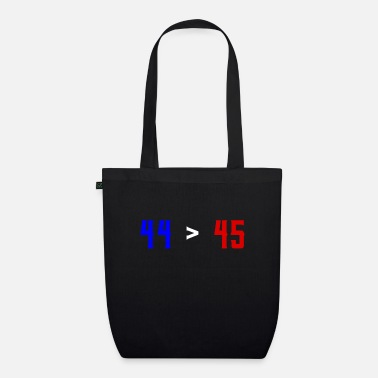Obama 44 Is Greater Than 45 print, Obama is Greater - Organic Tote Bag