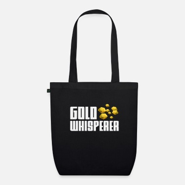 Gold Gold Whisperer Gold prospector gold rush gold search - Organic Tote Bag