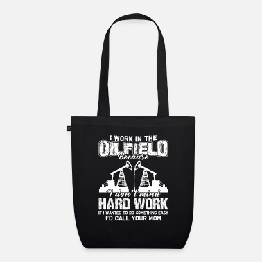 Oilfield Oilfield I Work In The Oilfield - Organic Tote Bag