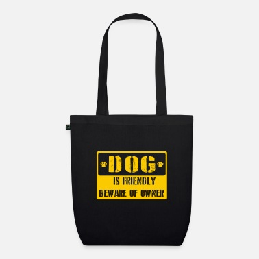 Dog Friendly Dog is friendly beware of owner - Organic Tote Bag