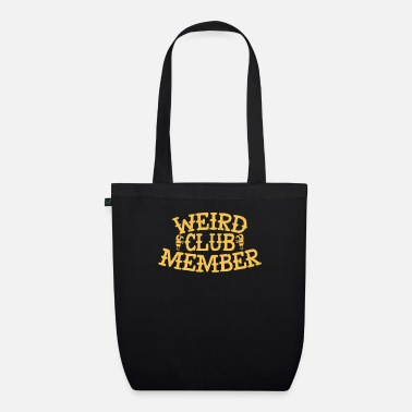 Strange Weird club member funny proud weird person - Organic Tote Bag