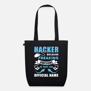 Hacker Hacker Awesome Hacker - Organic Tote Bag