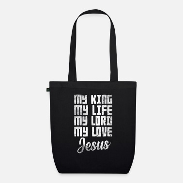 Jesus My Lord My King My Life My Lord My Love Jesus - Bio Stoffbeutel