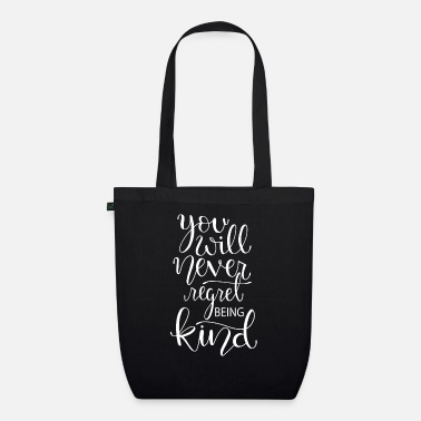 Wear YOU WILL NEVER REGRET BEING KIND - Sac en tissu bio