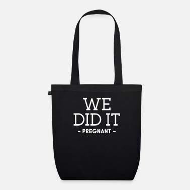 Belly We Did It - PREGNANT - pregnancy gift - Organic Tote Bag