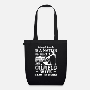 Oilfield Oilfield Oilfield Wife - Organic Tote Bag