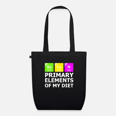 Element Bacon Primary Elements OF My Diet - Organic Tote Bag