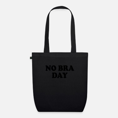 Young Underwear No Bra Day Club bra bust holder gift - Organic Tote Bag