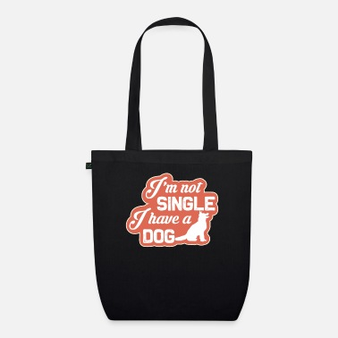 Bella Im Not Single I Have A Dog - Organic Tote Bag