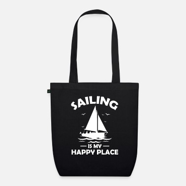Sail Boat Sailing is my happy place t-shirt sailing ship - Organic Tote Bag