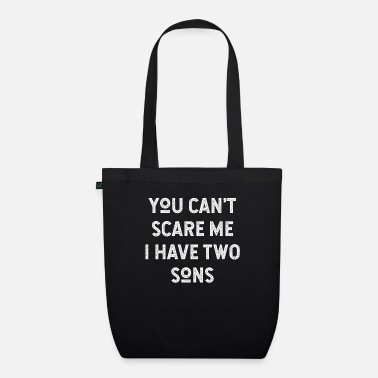 Geek You Can't Scare Me I Have Two Sons - Organic Tote Bag