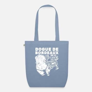 Cool Dogue De Bordeaux Because People Suck - Organic Tote Bag