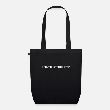 Server Message SERVER INTERRUPTED GIFT - Organic Tote Bag