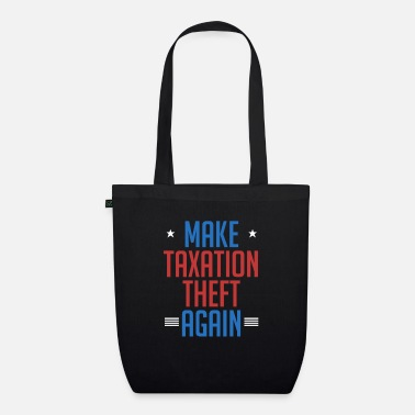 Market Anarchist Make Taxation Theft Again Libertarian Anarchist - Organic Tote Bag