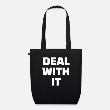 Deal DEAL WITH IT - Organic Tote Bag