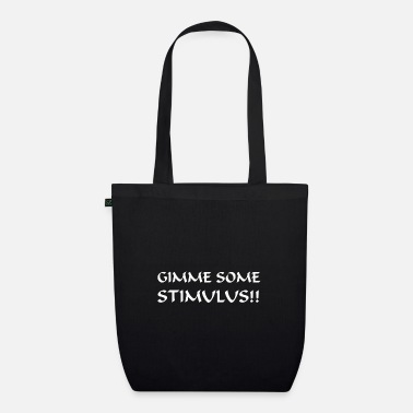 Gimme some stimulus! - Organic Tote Bag