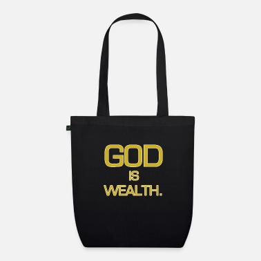 Wealth God is wealth. - Organic Tote Bag