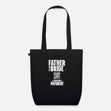 Father of Bride. Scan for Payment. Hochzeit Vater - Organic Tote Bag