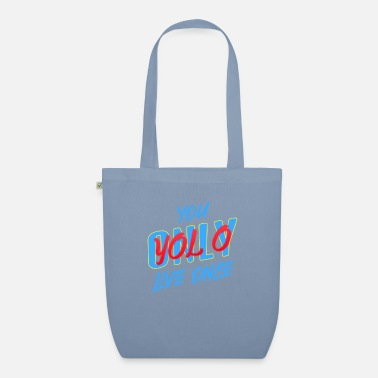 You Only YoLo Lol Once , One Life - Organic Tote Bag