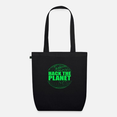 Hack Hack The Planet - Organic Tote Bag