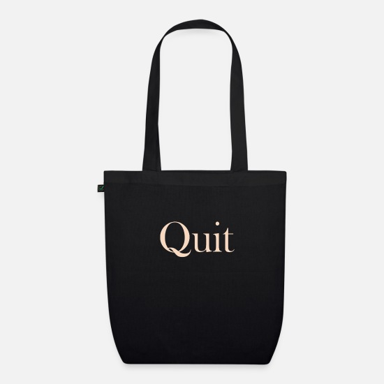 cool Bags & Backpacks - Quit - Organic Tote Bag black