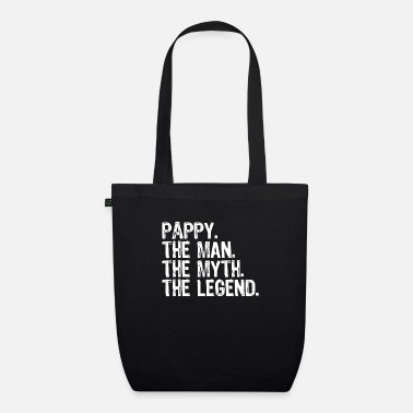 Pappy The Man The Myth The Legend Daddy Grandad - Organic Tote Bag