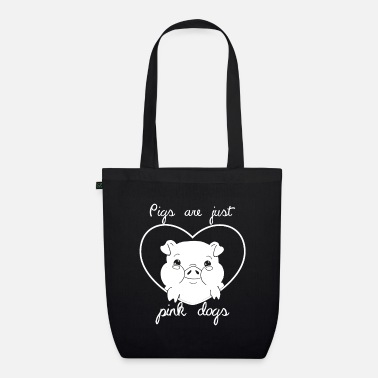 Pig are just pink dogs - Organic Tote Bag