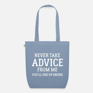 Alcoholic Never Take Advice From Me - Organic Tote Bag