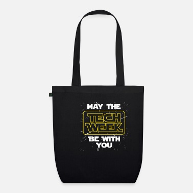Charade May The Tech Week Be With You Funny Gift - Organic Tote Bag