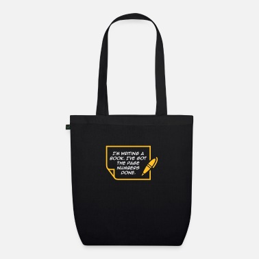 Columnist I'm Writing A Book. I've Got The Page Numbers Done - Organic Tote Bag